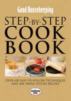 Good Housekeeping: Step-by-step Cookbook