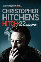 Cover for Hitch 22: A Memoir by Christopher Hitchens