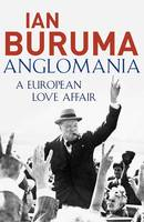 Cover for Anglomania: A European Love Affair by Ian Buruma