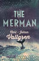 Cover for The Merman by Carl-Johan Vallgren