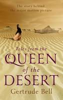 Cover for Tales from the Queen of the Desert by Gertrude Bell