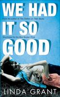 Cover for We Had it So Good by Linda Grant