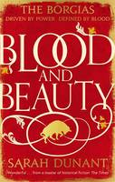 Cover for Blood & Beauty by Sarah Dunant