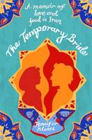 Cover for The Temporary Bride A Memoir of Love and Food in Iran by Jennifer Klinec