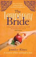 Cover for The Temporary Bride A Memoir of Food and Love in Iran by Jennifer Klinec