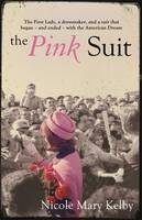 Cover for The Pink Suit by Nicole Mary Kelby
