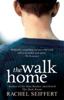Cover for The Walk Home by Rachel Seiffert