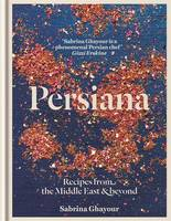 Cover for Persiana Recipes from the Middle East & Beyond by Sabrina Ghayour