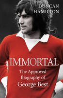 Cover for Immortal by Duncan Hamilton