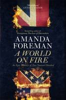 A World on Fire : An Epic History of Two Nations Divided by Amanda Foreman