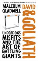 Cover for David and Goliath Underdogs, Misfits and the Art of Battling Giants by Malcolm Gladwell