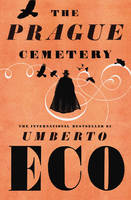 Cover for The Prague Cemetery by Umberto Eco
