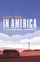 In America Travels with John Steinbeck by Geert Mak