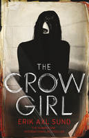 Cover for The Crow Girl by Erik Axl Sund