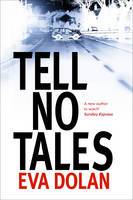 Cover for Tell No Tales by Eva Dolan