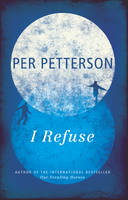 Cover for I Refuse by Per Petterson