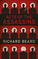 Cover for Acts of the Assassins by Richard Beard