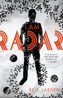 Cover for I am Radar by Reif Larsen