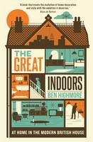 Cover for The Great Indoors At Home in the Modern British House by Ben Highmore