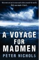 Cover for A Voyage for Madmen by Peter Nichols