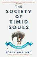 Cover for The Society of Timid Souls Or, How to be Brave by Polly Morland