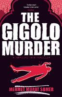 The Gigolo Murder A Hop-Ciki-Yaya Thriller by Mehmet Murat Somer