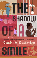 The Shadow of a Smile by Kachi A. Ozumba