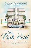 Cover for The Pink Hotel by Anna Stothard
