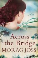 Cover for Across the Bridge by Morag Joss