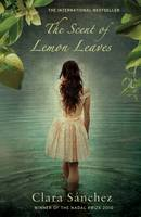 Cover for The Scent of Lemon Leaves by Clara Sanchez
