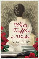Cover for White Truffles in Winter by N. M. Kelby