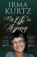 Cover for My Life in Agony Confessions of a Professional Agony Aunt by Irma Kurtz