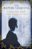 The Repercussions by Catherine Hall