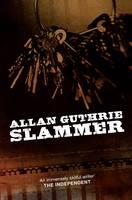 Cover for Slammer by Allan Guthrie