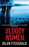 Cover for Bloody Women by Helen FitzGerald