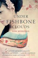 Cover for Under Fishbone Clouds by Sam Meekings