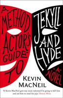 A Method Actor's Guide to Jekyll and Hyde by Kevin MacNeil