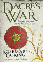 Cover for Dacre's War by Rosemary Goring