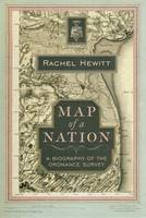 Cover for Map of a Nation: A Biography of the Ordnance Survey by Rachel Hewitt