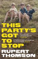 Cover for This Party's Got to Stop by Rupert Thomson