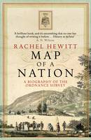 Cover for Map of a Nation A Biography of the Ordnance Survey by Rachel Hewitt
