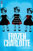 Cover for Frozen Charlotte by Alex Bell