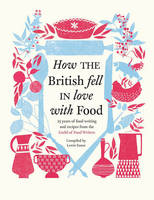 How the British Fell in Love with Food by Lewis Esson