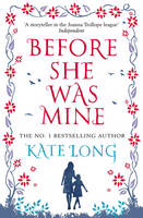 Cover for Before She Was Mine by Kate Long
