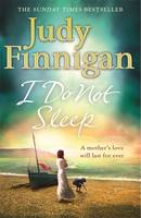 Cover for I Do Not Sleep by Judy Finnigan