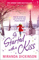 Cover for It Started with a Kiss! by Miranda Dickinson