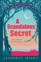 Cover for A Scandalous Secret by Jaishree Misra