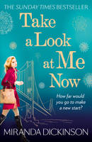 Cover for Take a Look at Me Now by Miranda Dickinson