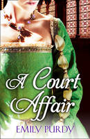 Cover for A Court Affair by Emily Purdy