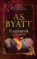 Cover for Ragnarok : The End of the Gods by A. S. Byatt
